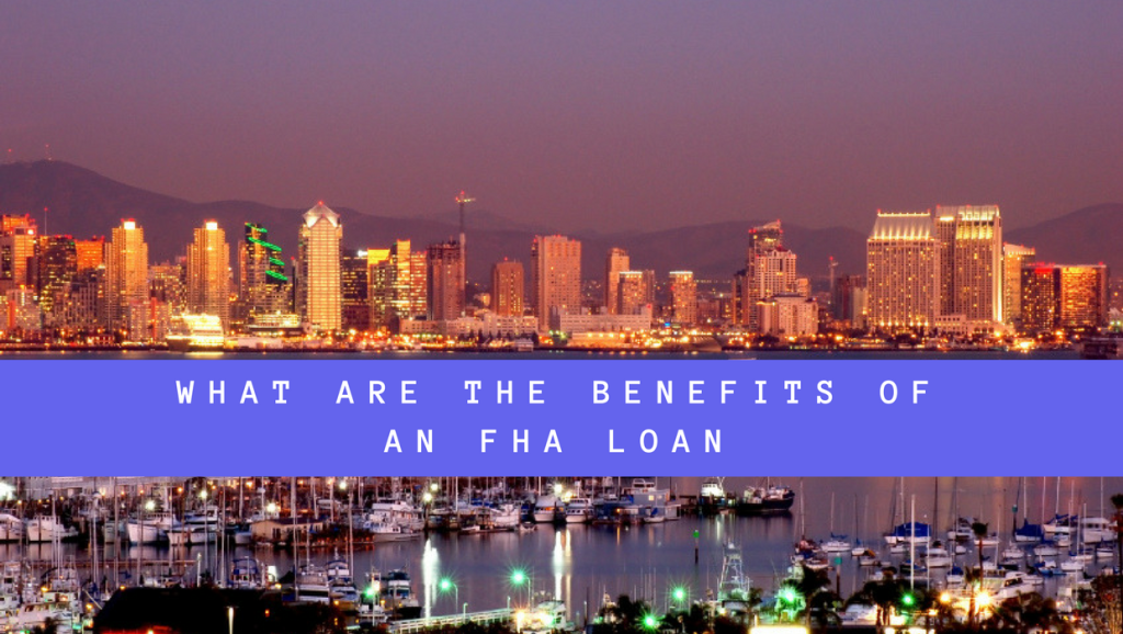 Benefits of an FHA Loan in San Diego
