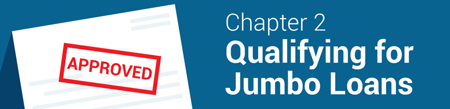 qualifying for jumbo loans - credit score - down payment - reserves